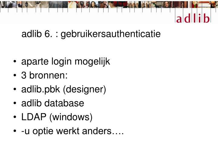 adlib 6. : gebruikersauthenticatie