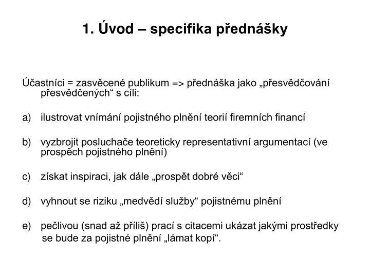 1. Úvod – specifika přednášky