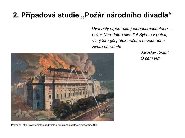 """2. Případová studie """"Požár národního divadla"""""""