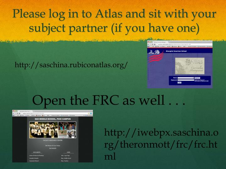 Please log in to atlas and sit with your subject partner if you have one