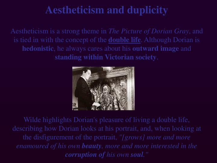 Aestheticism and duplicity