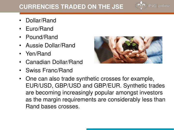 CURRENCIES TRADED ON THE JSE