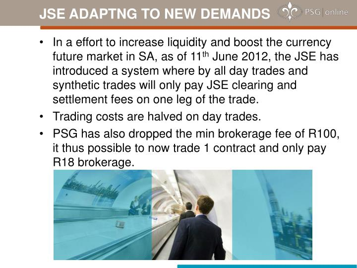 JSE ADAPTNG TO NEW DEMANDS