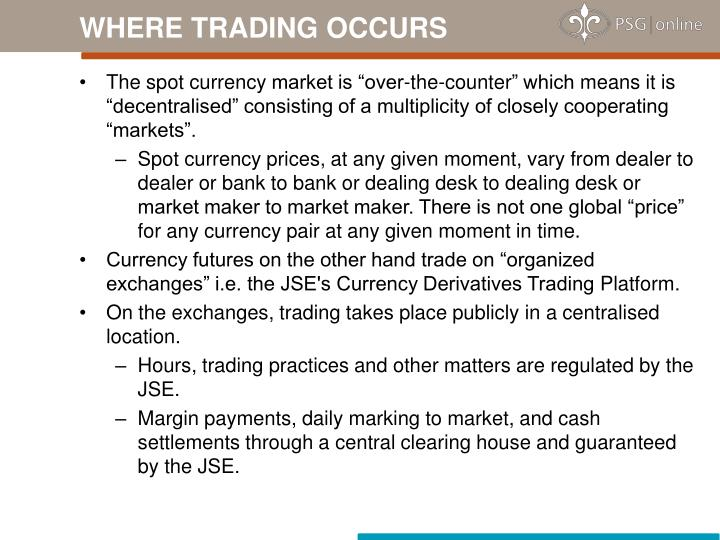 WHERE TRADING OCCURS