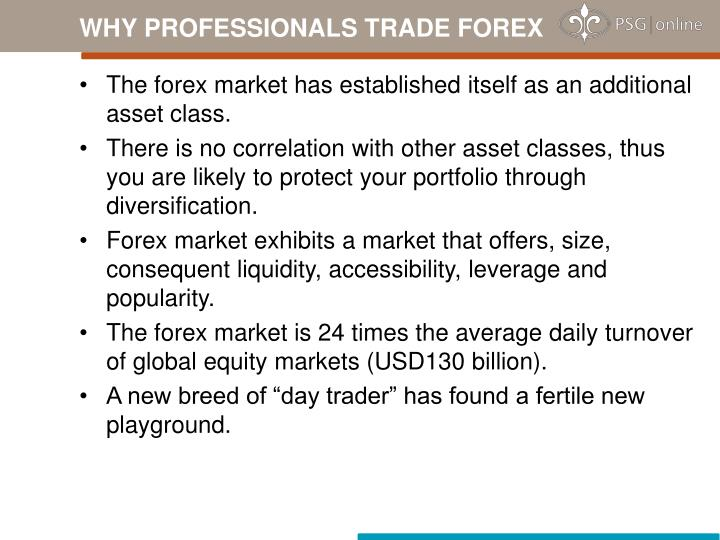 WHY PROFESSIONALS TRADE FOREX