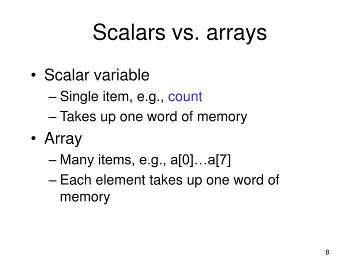 Scalars vs. arrays