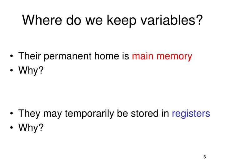 Where do we keep variables?