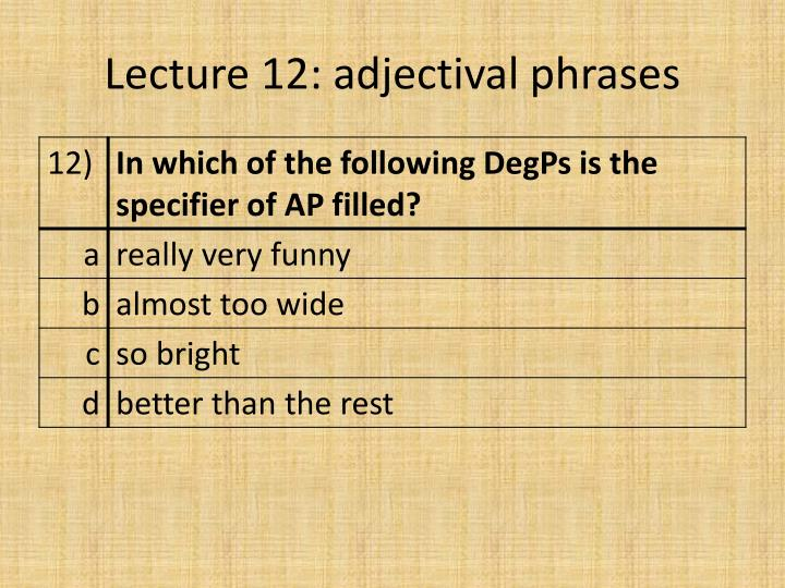 Lecture 12: adjectival phrases