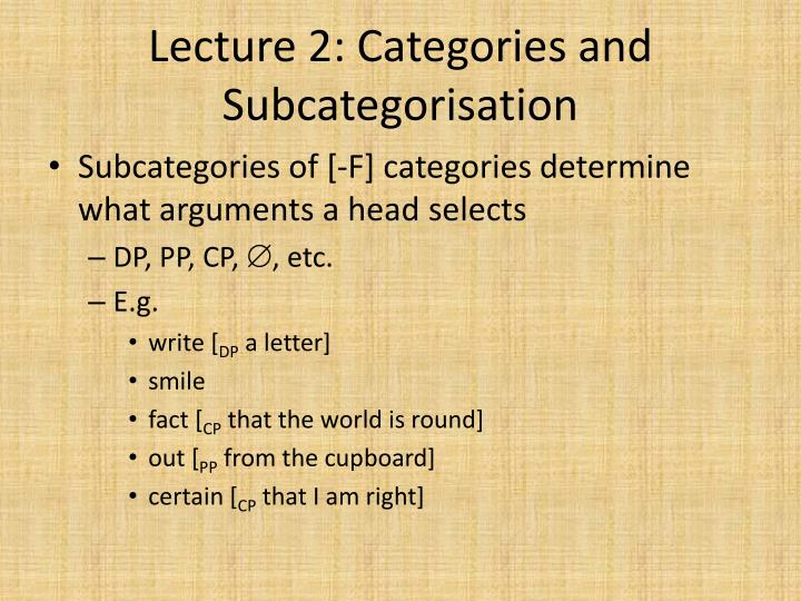 Lecture 2: Categories and Subcategorisation