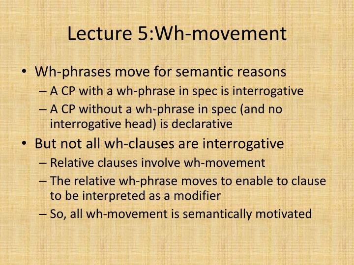 Lecture 5:Wh-movement