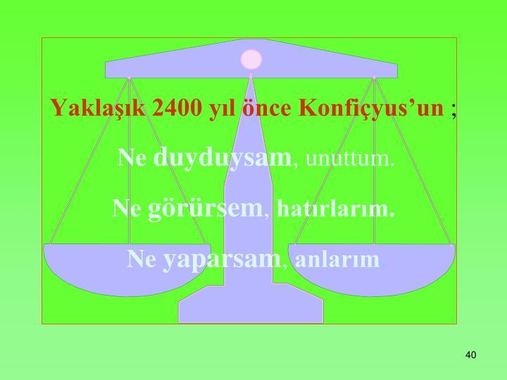 Yaklaşık 2400 yıl önce Konfiçyus'un