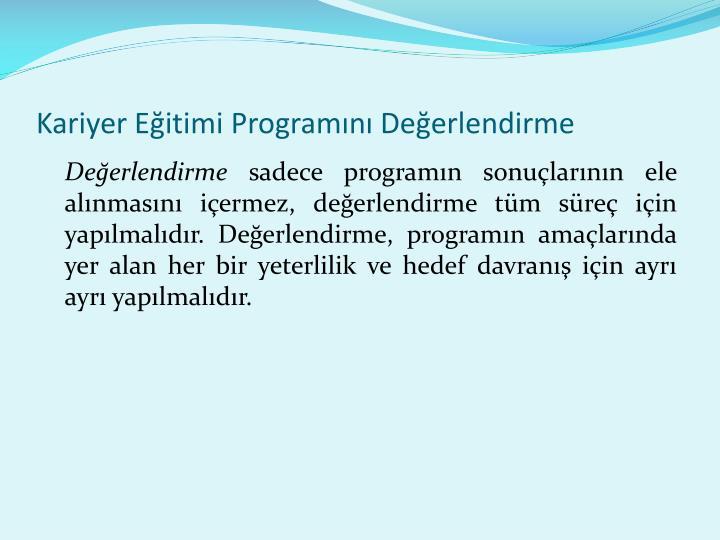 Kariyer Eitimi Programn Deerlendirme