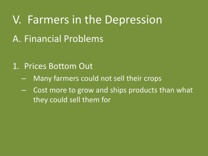 V.  Farmers in the Depression