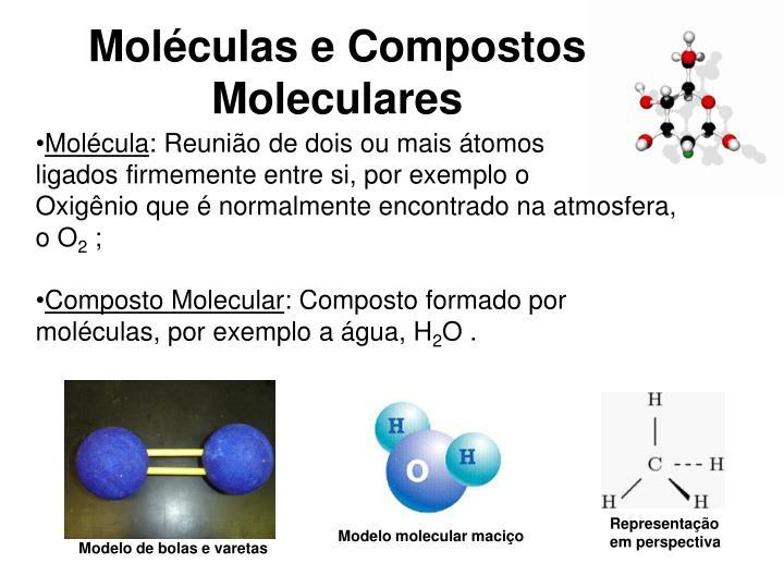 Moléculas e Compostos Moleculares
