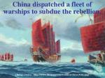 china dispatched a fleet of warships to subdue the rebellion