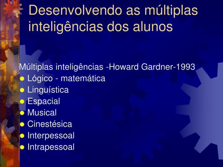 Desenvolvendo as múltiplas inteligências dos alunos