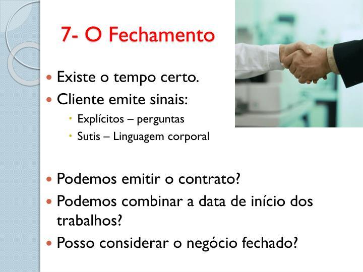 7- O Fechamento