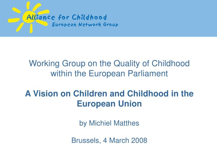 Working Group on the Quality of Childhood