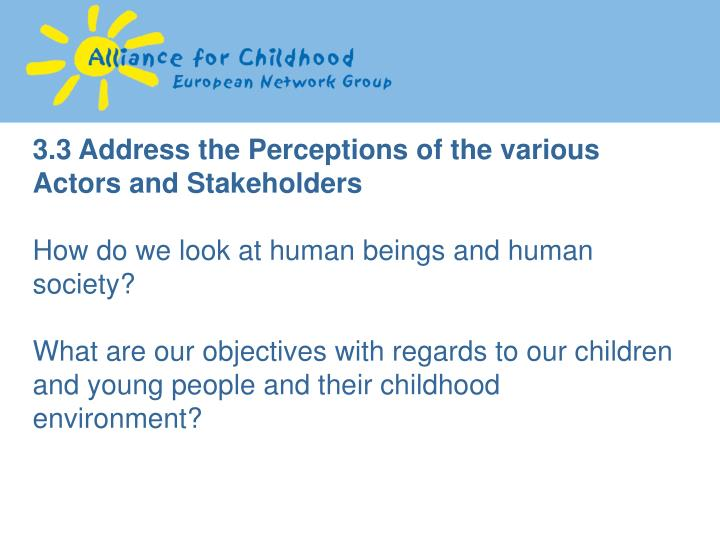 3.3 Address the Perceptions of the various Actors and Stakeholders