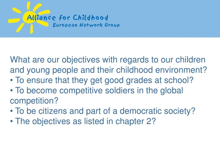 What are our objectives with regards to our children and young people and their childhood environment?