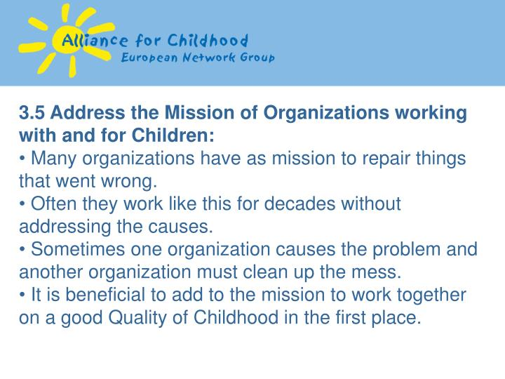 3.5 Address the Mission of Organizations working with and for Children: