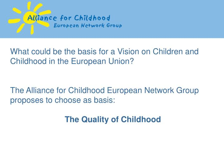 What could be the basis for a Vision on Children and Childhood in the European Union?