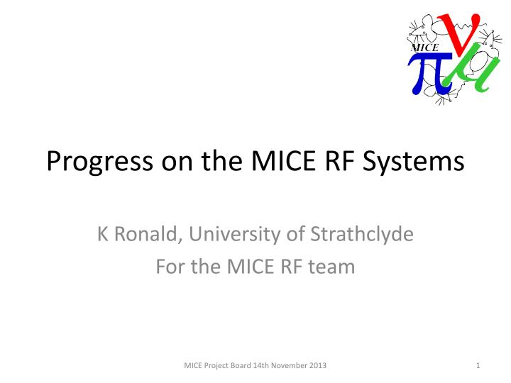 Progress on the mice rf systems