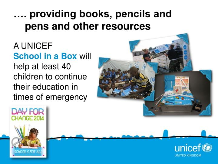 …. providing books, pencils and