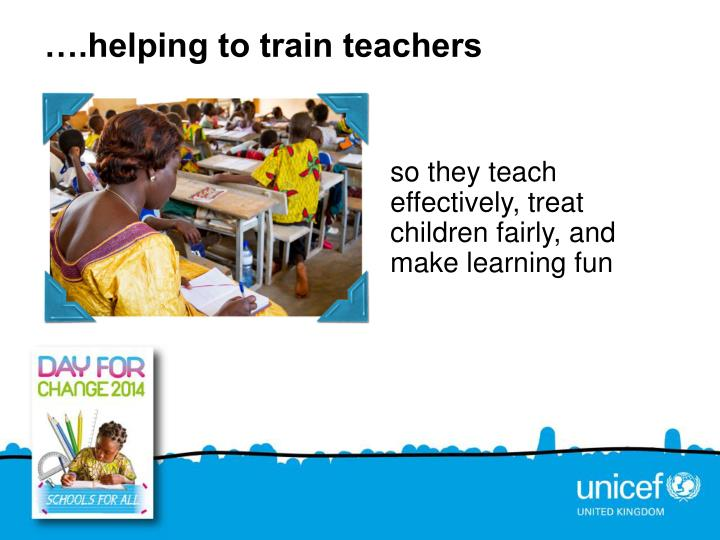 ….helping to train teachers