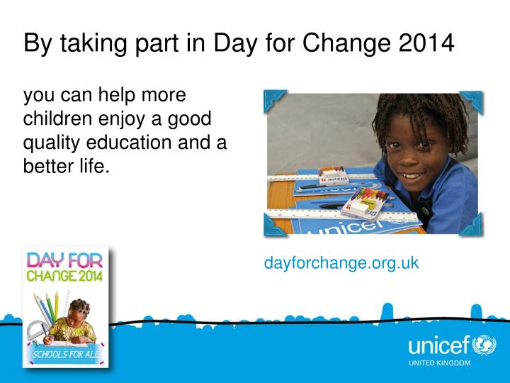 By taking part in Day for Change 2014