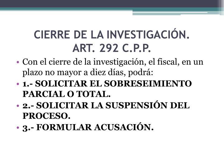 CIERRE DE LA INVESTIGACIÓN.