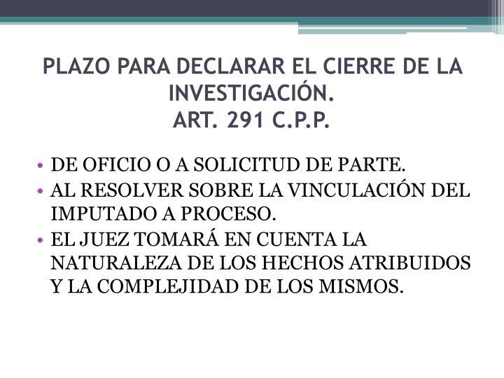 PLAZO PARA DECLARAR EL CIERRE DE LA INVESTIGACIÓN.