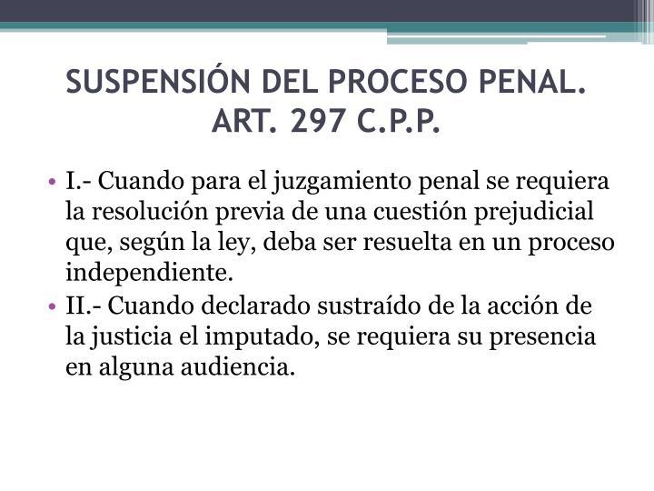 SUSPENSIÓN DEL PROCESO PENAL.