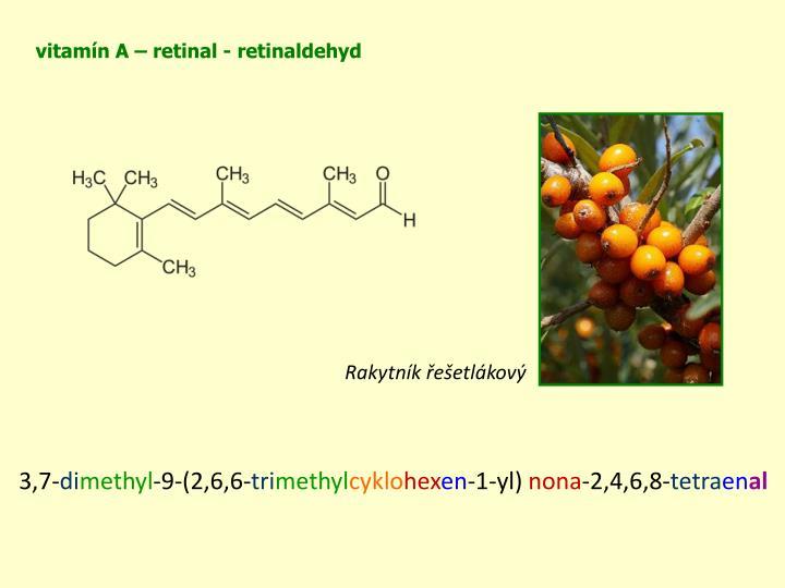 vitamín A – retinal - retinaldehyd