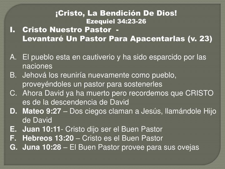 ¡Cristo, La Bendición De Dios!