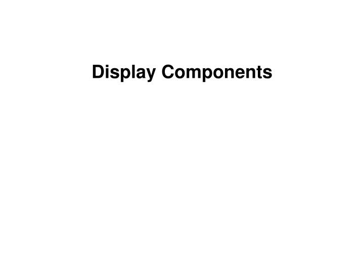 Display Components