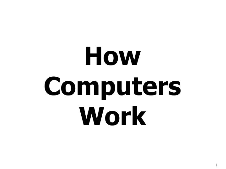 How computers work