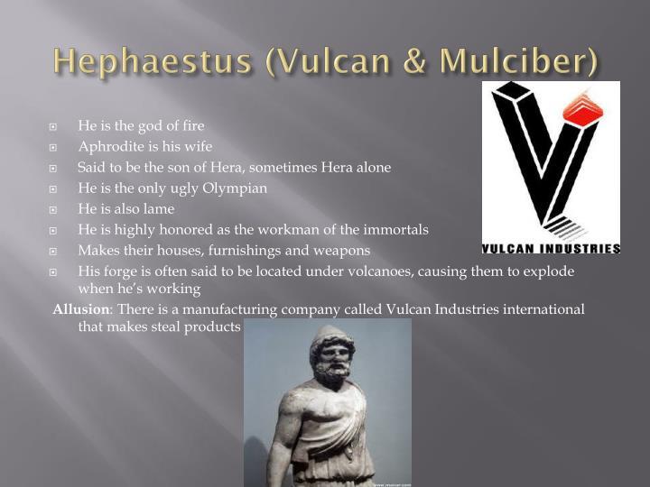 Hephaestus (Vulcan & Mulciber)
