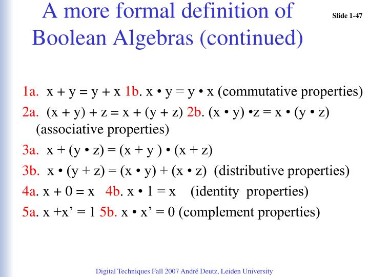 A more formal definition of Boolean Algebras (continued)