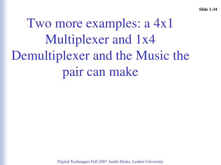 Two more examples: a 4x1 Multiplexer and 1x4 Demultiplexer and the Music the pair can make