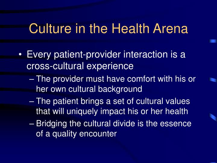 Culture in the Health Arena