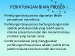 perhitungan biaya proses