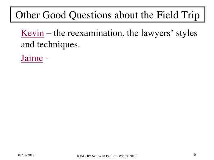 Other Good Questions about the Field Trip