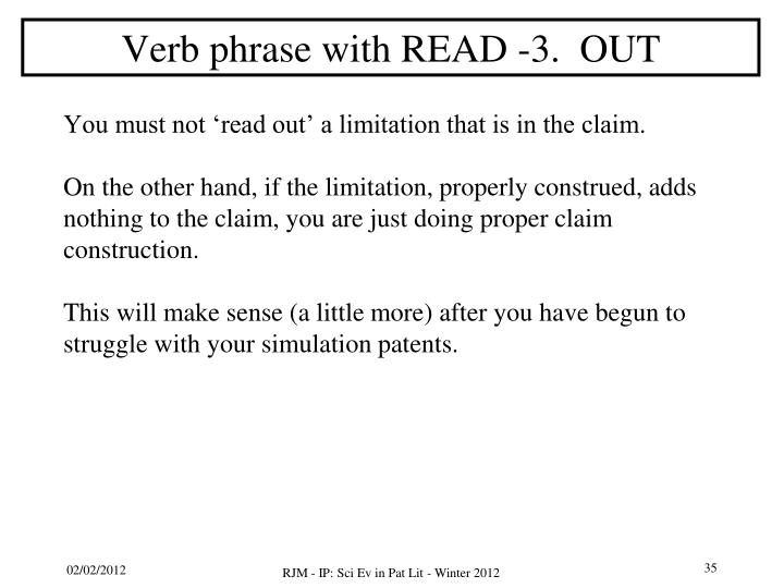 Verb phrase with READ -3.  OUT