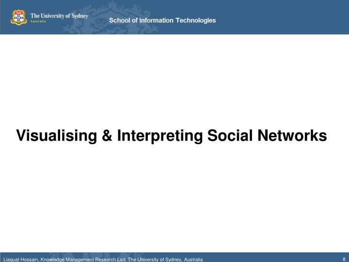 Visualising & Interpreting Social Networks