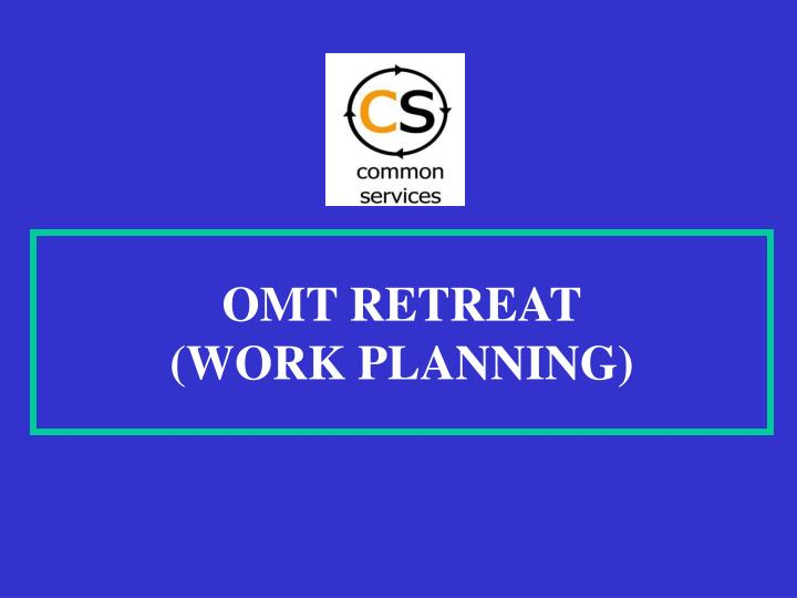 OMT RETREAT