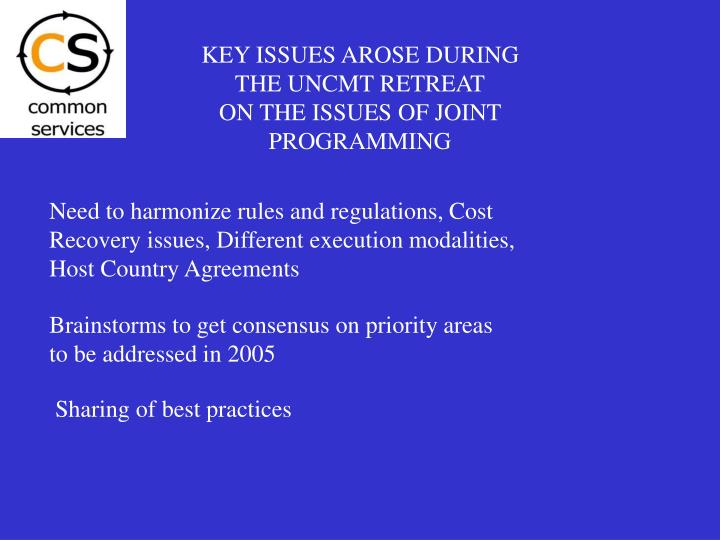 KEY ISSUES AROSE DURING THE UNCMT RETREAT