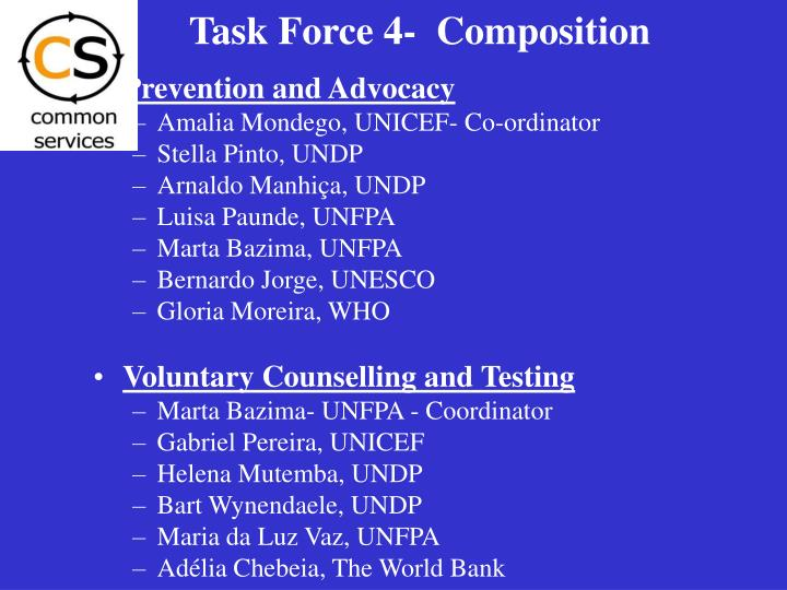 Task Force 4-  Composition