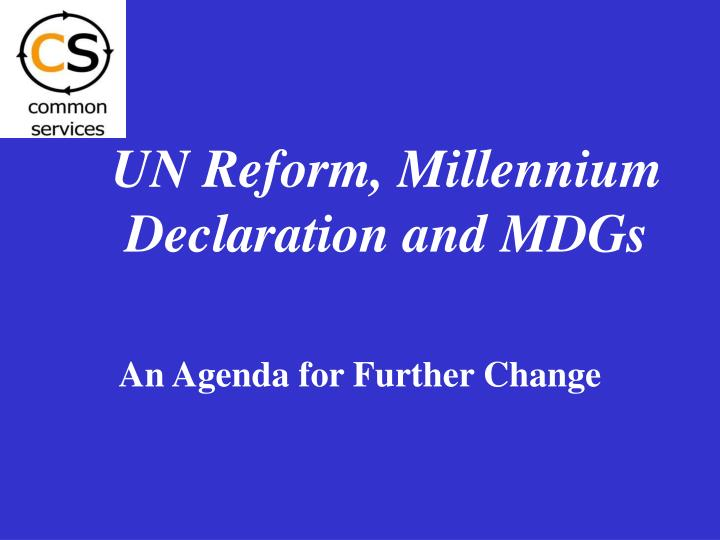 UN Reform, Millennium Declaration and MDGs