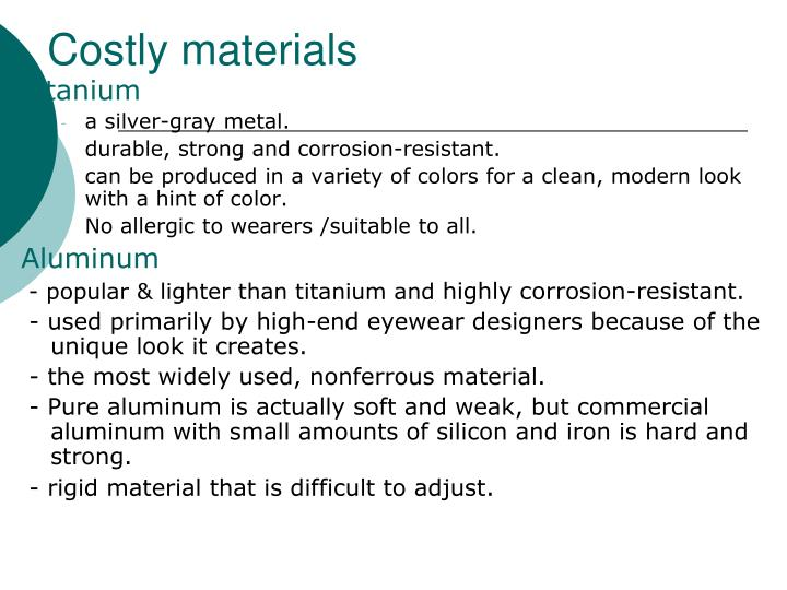 Costly materials